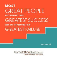 Most Great People Have Attained Their Greatest Success Just One Step Beyond Their Greatest Failure - Napoleon Hill One Step Beyond, Think And Grow Rich, Quote Of The Week, Napoleon Hill, Words Of Encouragement, Success, Feelings, Business, Quotes