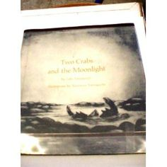 Two Crabs and the Moonlight, by Tohr Yamaguchi, illustrated by Marianne Yamaguchi