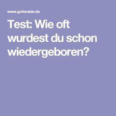 Test: Wie oft wurdest du schon wiedergeboren?