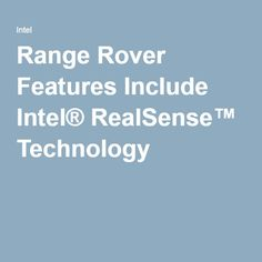 Range Rover Features Include Intel® RealSense™ Technology