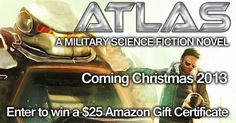 Win a $25 Amazon Gift Card or a hardcover copy of the military science fiction novel ATLAS