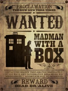 WANTED: Madman With A Box by jacqui-kate on DeviantArt