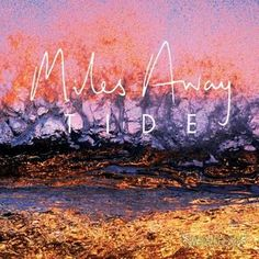 Miles Away - Tide (2015) Melodic Hardcore / Hardcore Punk band from Australia #MilesAway #Hardcore #HardcorePunk #Punk