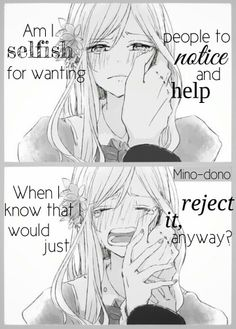"Manga girl <<<This describes me perfectly. I'll really want to talk about something and someone will walk up and ask me if I'm okay. I'll say ""Yea"" while thinking ""Like I'd ever tell you! Why do I do this to myself?<<<<< i think that girl is hungary Sad Anime Quotes, Manga Quotes, Anime Triste, Jolie Phrase, Dark Quotes, Depression Quotes, Describe Me, In My Feelings, True Quotes"