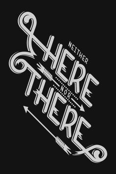 neither here nor there #typography