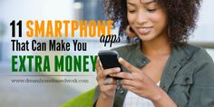 11 Smartphone Apps that Can Make You Extra Money via @legitworkathome