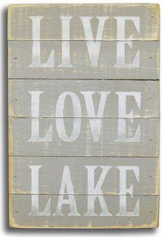 Live Love Lake Wood Sign