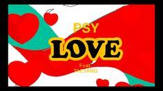 LOVE - PSY feat. TAEYANG | 노래 가사