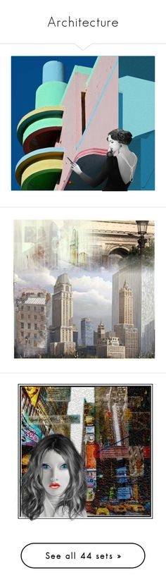 """""""Architecture"""" by lablanchenoire ❤ liked on Polyvore featuring art and art collage"""