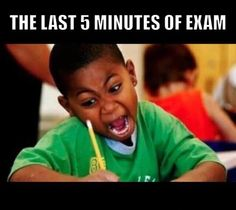 Once you find out there is only 5 minutes left on the exam you have to get as much done as you can quickly. Tag somebody who looks like this near the end of an exam ;) calculate your grades at: gc.mes.fm