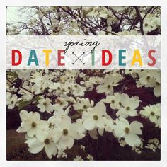SPRING DATE IDEAS | LoveLight Creative