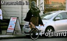 Oh Portland... I wonder if he was piping the Imperial March as he was riding?