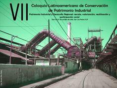 VII Coloquio Latinoamericano de Conservación del Patrimonio Industrial, TICCIH México 2013.