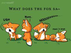 Foxes Say NO | Shirt.Woot!