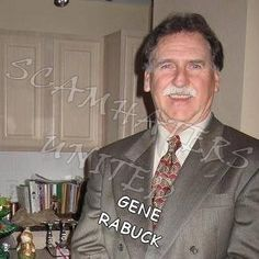 GENE RABUCK.. FAKE... MUCH USED FACE IN SCAMMING https://www.facebook.com/WARNINGANDSUPPORT/posts/581909768663071