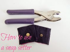 Mrs H - the blog: How to use a snap setter