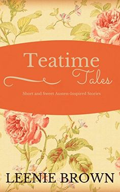 Teatime Tales: Short and Sweet Austen-Inspired Stories by Leenie Brown Pride And Prejudice, Jane Austen, Tea Time, My Books, Literature, Fiction, Novels, Nerd, Tapestry