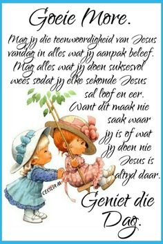 Good Morning Good Night, Good Night Quotes, Good Morning Wishes, Lekker Dag, Evening Greetings, Goeie Nag, Goeie More, Afrikaans Quotes, Morning Blessings