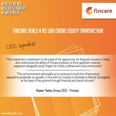 Fincare seals a Rs 500 crore equity transaction.  #HereForeMore #Empower #InTheNews