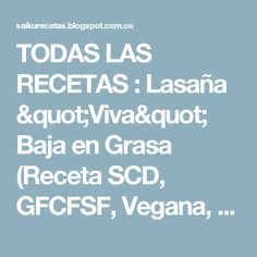 "TODAS LAS RECETAS : Lasaña ""Viva"" Baja en Grasa (Receta SCD, GFCFSF, Vegana, RAW)"