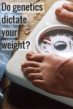 Do genetics really dictate your weight? Or do you have more of a say in the matter? #weightlossrecipes