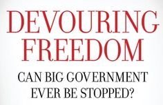 James Antle: Devouring Freedom: Can Big Government Ever Be Stopped?...more here
