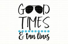 Good Times and Tan Lines SVG Summer Cut File Summer Cover Up Beach Tee shirt Iron On Decal Vinyl Design EPS DXF for Cricut Beach MonogramSVG by SVGDesignShoppe now at http://ift.tt/2f0y0L4