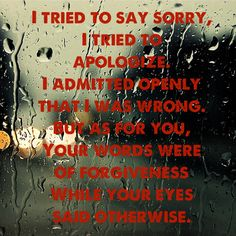 You mocked me deliberately, and tried to hurt me again. I know I hurt you before, but you were wrong too. I've moved on and I have forgiven you, you cant hurt me again. When will you actually forgive me?