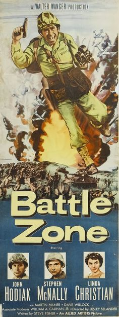 Battle Zone (1952) Stars: John Hodiak, Linda Christian, Stephen McNally, Martin Milner ~ Director: Lesley Selander