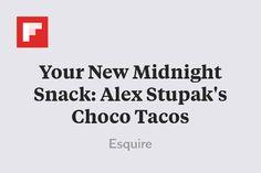 ... New Midnight Snack: Alex Stupak's Choco Tacos http://flip.it/1GVF1