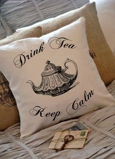 Be terribly English. Keep Calm and Drink Tea.