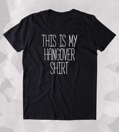This Is My Hangover Shirt Shirt Hungover Next Morning Party Tired Clothing Tumblr T-shirt