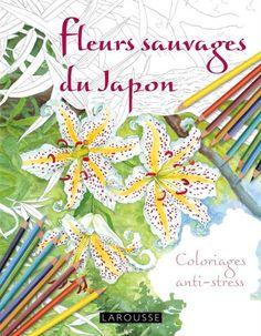 Fleurs sauvages du Japon coloriages anti-stress | Editions Larousse