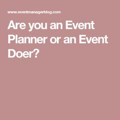 Are you an Event Planner or an Event Doer?
