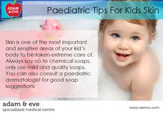 #Pediatric Tips For #Kids #Skin. ADAM & EVE Specialized Medical Centre PO Box : 32866, Near Royal Rose Hotel Pink Building (501) Floor 01 Electra Street,Abu Dhabi,UAE Contact Us : +971 2 676 7366 / +971 52 1555 366 / 055 1555 366 Email : info@aesmc.com visit us - www.aesmc.com