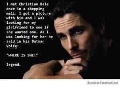 Christian Bale is awesome
