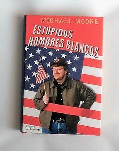 Libro Estúpidos hombres blancos, de Michael Moore, disponible en comprar.club
