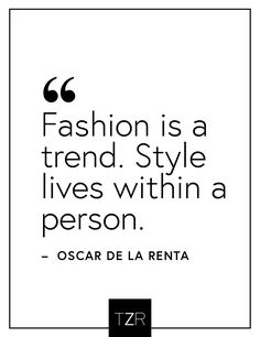 This is one of our favorite fashion quotes, and of coarse it's by Oscar de la Renta