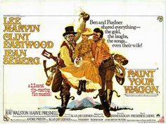 Paint Your Wagon Lee Marvin, Clint Eastwood, Jean Seberg Jean Seberg, Musical Film, Film Movie, Musical Theatre, Clint Eastwood, Eastwood Movies, Paddy Chayefsky, Andre Previn, Posters Uk