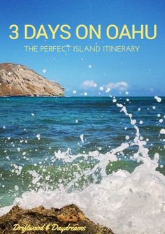 3 Days on Oahu; The Perfect Hawaii Itinerary