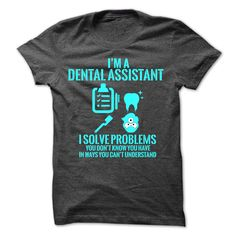 Dental Assistant Funny T Shirt