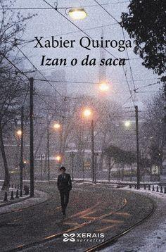 Rede de Bibliotecas de Galicia catálogo › Detalles para: Izan o da saca, / Xabier Quiroga Books, Movie Posters, Outdoor, Google, Enemies, Short Stories, Finding Nemo, Literature, Libros