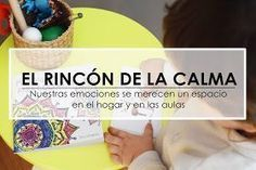 Aprendiendo con Montessori: RINCÓN DE LA CALMA. Nuestras emociones se merecen un espacio en el hogar y en el aula #educacion