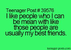 Yep... Sorry to all my friends... But they're troopers for keeping me as their bff and not completely destroying me...xD