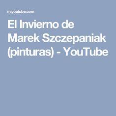 El Invierno de Marek Szczepaniak (pinturas) - YouTube