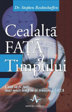 Stephan Rechtschaffen - Cealaltă faţă a timpului Literature, Spirituality, Love You, Author, Technology, Reading, Words, Children, Book