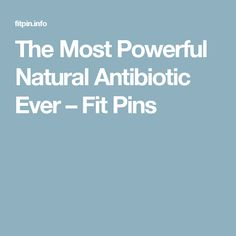 The Most Powerful Natural Antibiotic Ever – Fit Pins