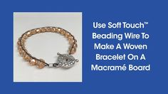 DIY Episode 1:8 - Use Soft Touch™ Beading Wire To Make A Woven Bracelet ... Metal Jewelry, Knots, Jewerly, Beading, Braids, Wire, Tutorials, Bracelets, Youtube