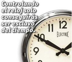 Controlar el reloj es una tarea enfermiza....Es necesario saber usar sabiamente tu tiempo y ser feliz...