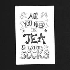 by marijke tekent All You Need is Tea & Warm Socks Hand Lettering Quotes, Calligraphy Quotes, Tea Quotes, Wall Quotes, Pretty Quotes, Bullet Journal Inspiration, Journal Ideas, Quote Posters, Word Art